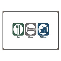 Eat Sleep Milling Banner