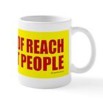 Keep Out Of Reach... Mug