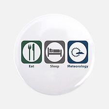 "Eat Sleep Meteorology 3.5"" Button (100 pack)"
