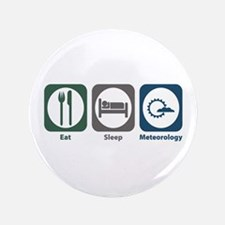 "Eat Sleep Meteorology 3.5"" Button"