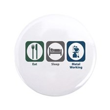 "Eat Sleep Metal Working 3.5"" Button (100 pack"