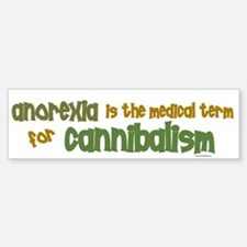 Medical Term 1.1 (Anorexia) Bumper Bumper Stickers
