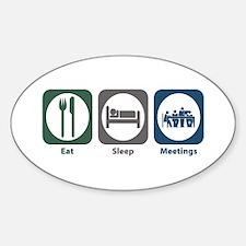 Eat Sleep Meetings Oval Decal