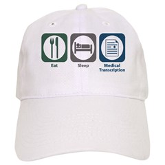 Eat Sleep Medical Transcription Baseball Cap