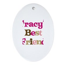 Tracy's Best Friend Oval Ornament