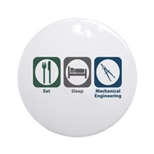 Eat Sleep Mechanical Engineering Ornament (Round)