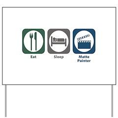 Eat Sleep Matte Painter Yard Sign
