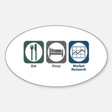 Eat Sleep Market Research Oval Decal