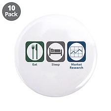 "Eat Sleep Market Research 3.5"" Button (10 pac"