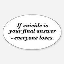 Suicide final answer Sticker (Oval)