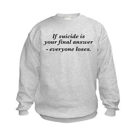 Suicide final answer Kids Sweatshirt