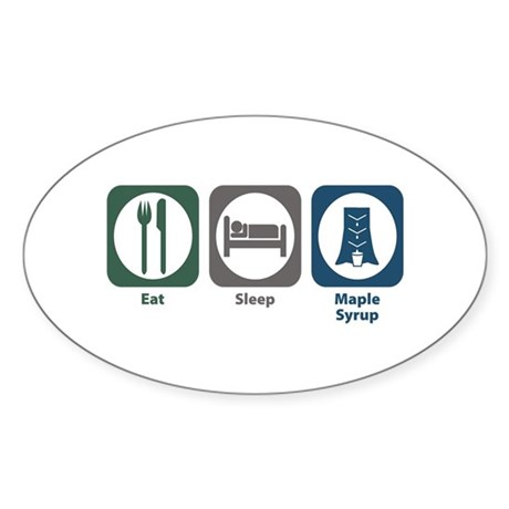 Eat Sleep Maple Syrup Oval Sticker