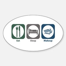 Eat Sleep Makeup Oval Decal