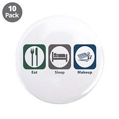 """Eat Sleep Makeup 3.5"""" Button (10 pack)"""