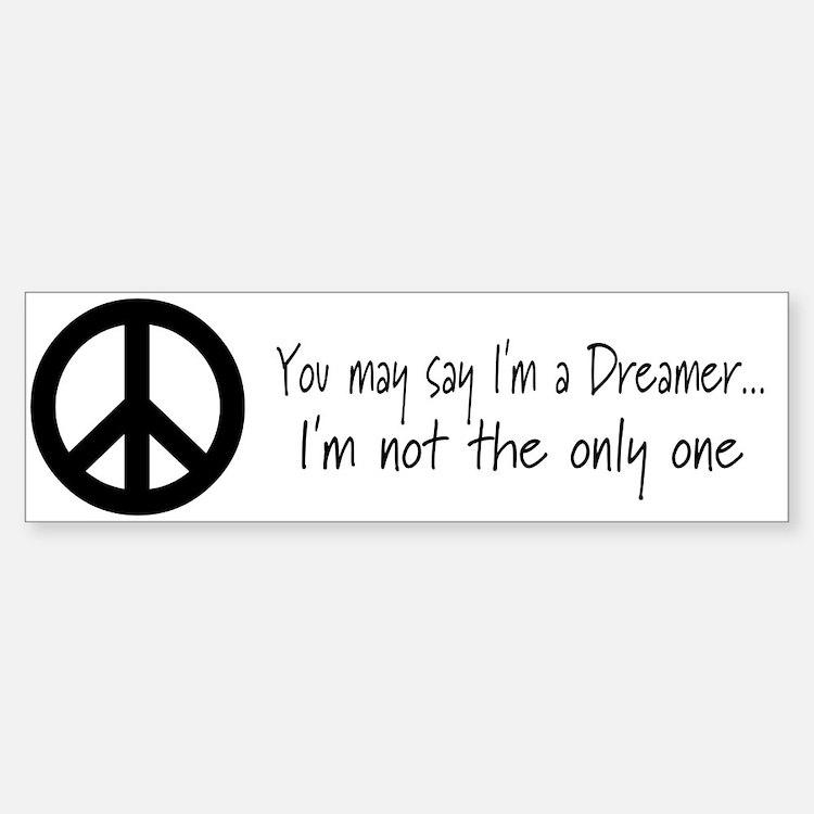 You May Say I'm a Dreamer (Bl Bumper Bumper Bumper Sticker