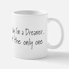 You May Say I'm a Dreamer (Bl Small Small Mug