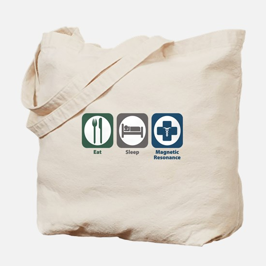 Eat Sleep Magnetic Resonance Tote Bag