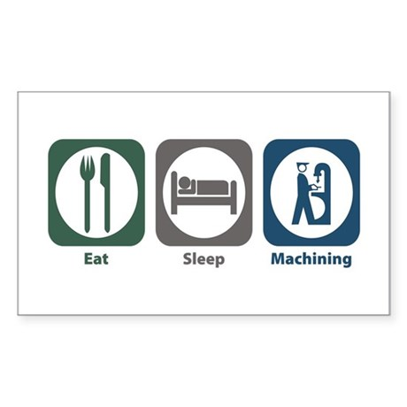 Eat Sleep Machining Rectangle Sticker