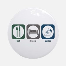 Eat Sleep Lyrics Ornament (Round)