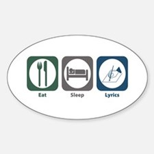 Eat Sleep Lyrics Oval Decal
