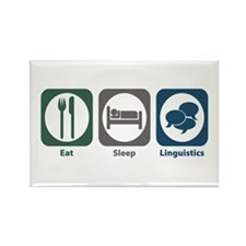 Eat Sleep Linguistics Rectangle Magnet