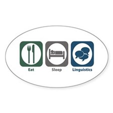 Eat Sleep Linguistics Oval Decal