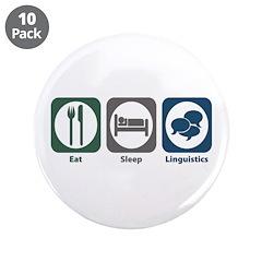 """Eat Sleep Linguistics 3.5"""" Button (10 pack)"""
