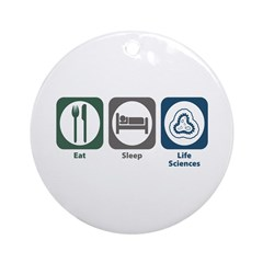 Eat Sleep Life Sciences Ornament (Round)