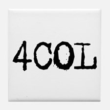For Crying Out Loud 4COL Tile Coaster
