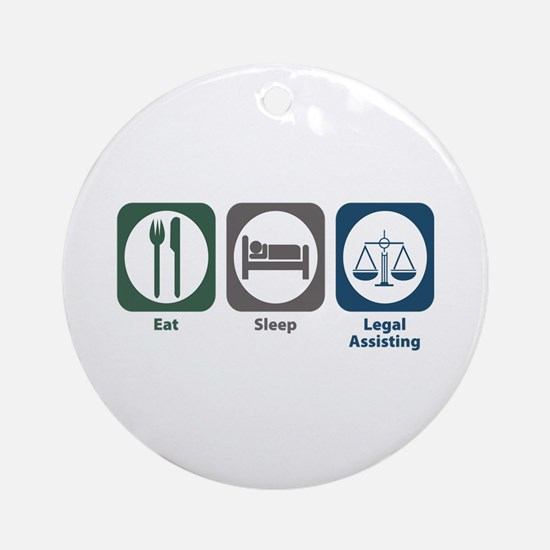 Eat Sleep Legal Assisting Ornament (Round)