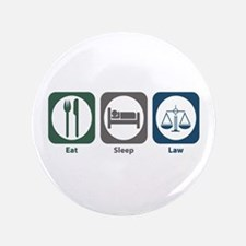 """Eat Sleep Law 3.5"""" Button (100 pack)"""