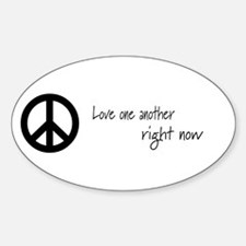 Love One Another.. Right Now Oval Sticker (10 pk)
