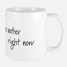Love One Another.. Right Now Mug