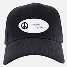 Love One Another.. Right Now Baseball Hat