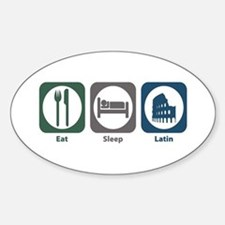 Eat Sleep Latin Oval Decal
