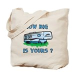 How big is yours? Tote Bag