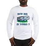 How big is yours? Long Sleeve T-Shirt