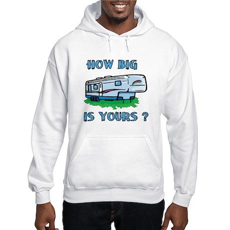 How big is yours? Hooded Sweatshirt