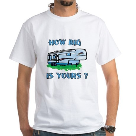 How big is yours? White T-Shirt