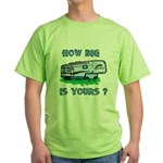 How big is yours? Green T-Shirt