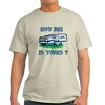 How big is yours? Light T-Shirt