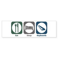 Eat Sleep Keyboards Bumper Bumper Sticker