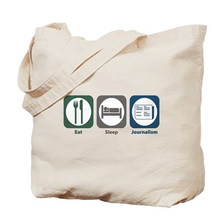 Eat Sleep Journalism Tote Bag