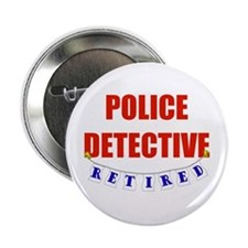 """Retired Police Detective 2.25"""" Button"""