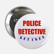 "Retired Police Detective 2.25"" Button"