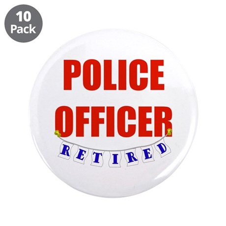"""Retired Police Officer 3.5"""" Button (10 pack)"""