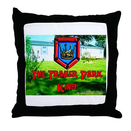 The Trailer Park King Throw Pillow