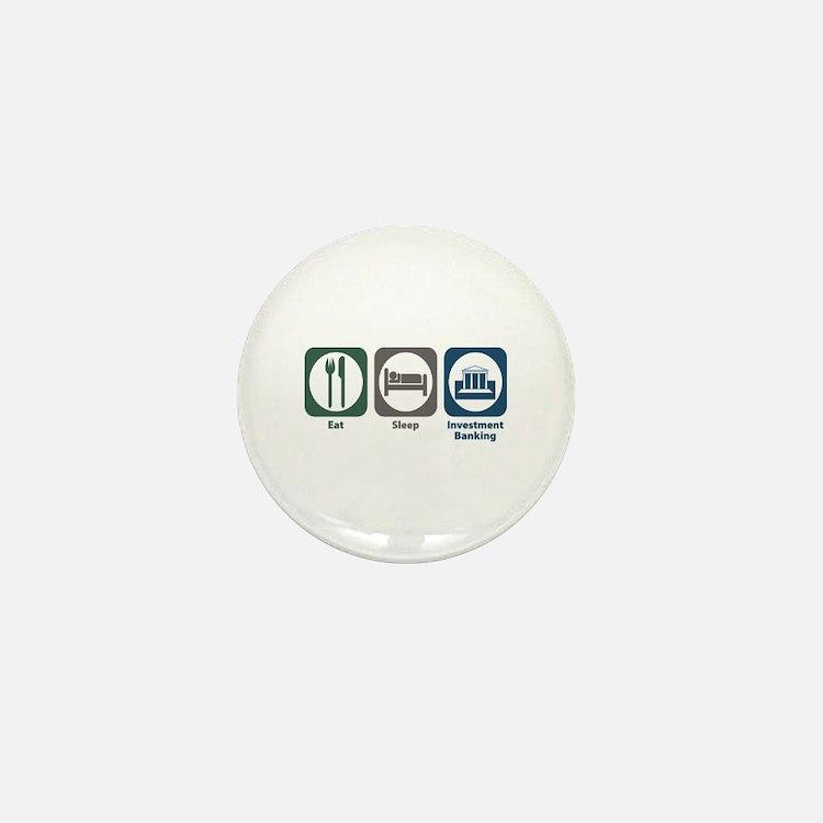 Eat Sleep Investment Banking Mini Button