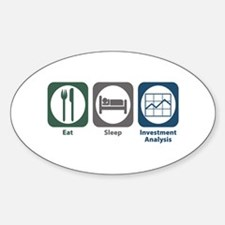 Eat Sleep Investment Analysis Oval Decal