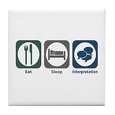 Eat Sleep Interpretation Tile Coaster